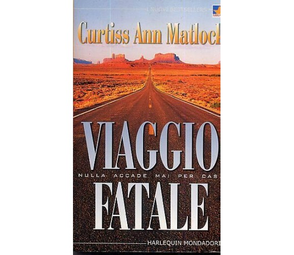 Viaggio fatale - Nulla accade mai per caso - Curtiss Ann Matlock