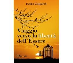 Viaggio verso la libertà dell'Essere  di Luisita Gasparini,  2017  -ER