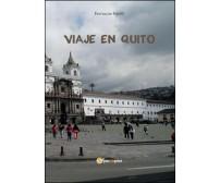 Viaje en Quito  di Ferruccio Fabilli,  2016,  Youcanprint - ER