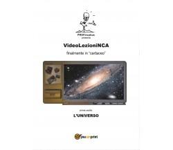 VideoLezioniNCA - L'Universo di Carlo Incarbone,  2016,  Youcanprint