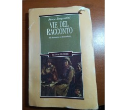 Vie del racconto - Renzo Bragantini - Liguori - 2000  - M