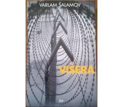 Višera Antiromanzo - Varlam Šalamov - Mondolibri, 2011
