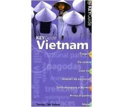 Vietnam - KeyGuide - Aa.vv.,  2007,  Touring Club Italiano