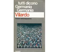 Vilardo TUTTI DICONO GERMANIA GERMANIA - Poesie dell'emigrazione Garzanti  1975