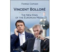 Vincent Bolloré. The new king of the european media...  di Fiorina Capozzi - ER
