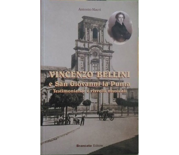 Vincenzo Bellini e San Giovanni La Punta - Antonio Macrì, Brancato, 2001