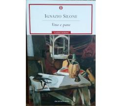 Vino e pane - Silone - Oscar Mondadori,2006 - R