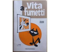 Vita a fumetti di Giorgio Rebuffi,  1999,  Vittorio Pavesi Productions
