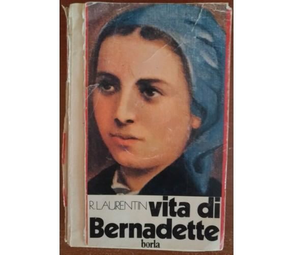 Vita di Bernadette - René Laurentin,  1978,  Borla - S