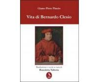 Vita di Bernardo Clesio  di Giano Pirro Pincio,  2012,  Libellula Edizioni