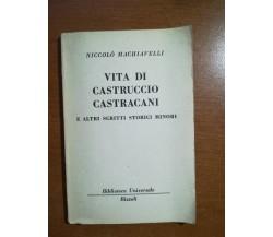 Vita di Castruccio Castracani - Niccolò Machiavelli - Rizzoli - 1962   - M