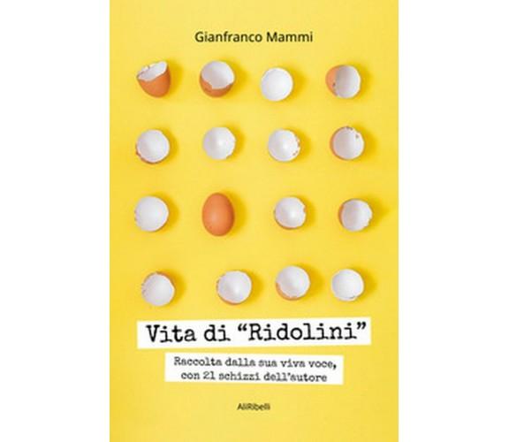 Vita di «Ridolini». Raccolta dalla sua viva voce, con disegni dell'autore