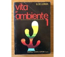Vita e Ambiente 1 - B. De Lerma - Fratelli onte Editore - 1981 - AR