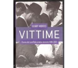 Vittime. Storia del conflitto arabo-sionista 1881-2001 (B. Morris)