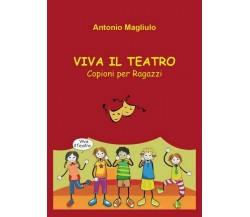 Viva il Teatro, Antonio Magliulo,  2019,  Youcanprint- ER