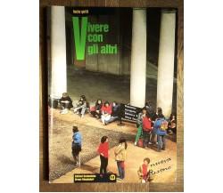 Vivere Con Gli Altri - Gotti - Edizioni Scolastiche Bruno Mondadori,1998 - R