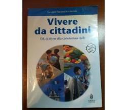Vivere da cittadini - Gaspare Barbiellini Amidei - Minerva italica - 2004 - M