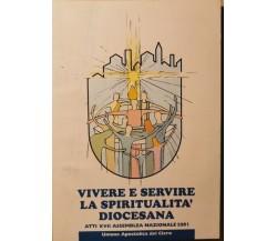 Vivere e servire la spiritualità diocesana: atti XVII assemblea nazionale- ER