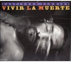 Vivir la muerte Living with death in Latin America - Bastienne Schmidt,  1996,
