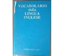 Vocabolario della lingua inglese - AA.VV. - European Book,1998 - A