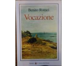 Vocazione (Biografia Emanuele Romei Mane) - Benito Romei,  1999