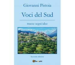Voci del Sud di Giovanni Pistoia,  2017,  Youcanprint