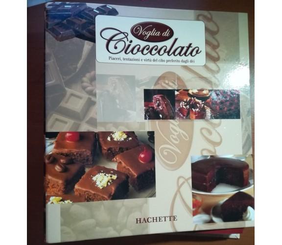 Voglia di  cioccolato - AA,VV - Hachette - 1999 - M