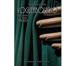 Vogueabolario. Le parole della moda  di Giovanna Errore,  2015,  Youcanprint