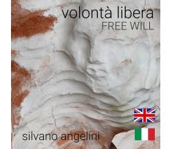 Volontà libera free will, di Aa. Vv.,  2019,  Youcanprint - ER