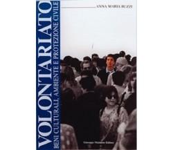 Volontariato. Beni Culturali, Ambiente e Protezione Civile - Anna M. Buzzi