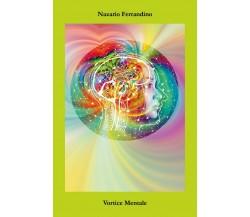 Vortice Mentale di Nazario Ferrandino (Youcanprint, 2020)