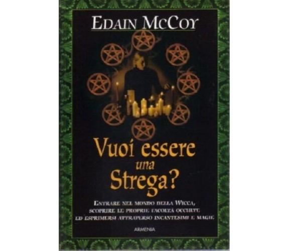 Vuoi essere una strega? - Edain McCoy - Armenia