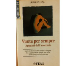 Vuota per sempre appunti dall'anoressia - De Luca - TEA,1998 - R