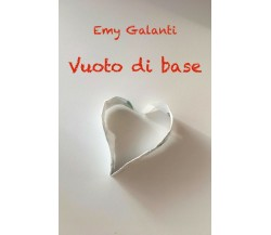 Vuoto di base di Emy Galanti,  2019,  Youcanprint