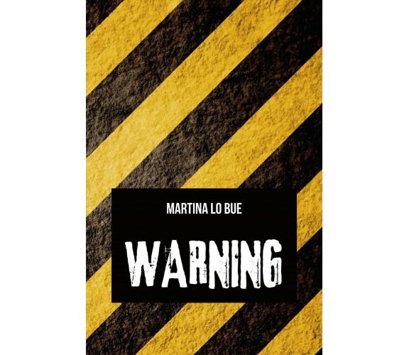Warning di Martina Lo Bue,  2020,  Youcanprint