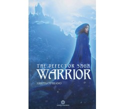 Warrior. The defector saga	 di Cipriano Greta,  2019,  Genesis Publishing