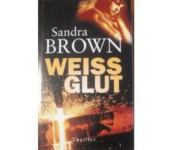 Weiss Glut  - Sandra Brown - Christoph Göhler,2004 - A