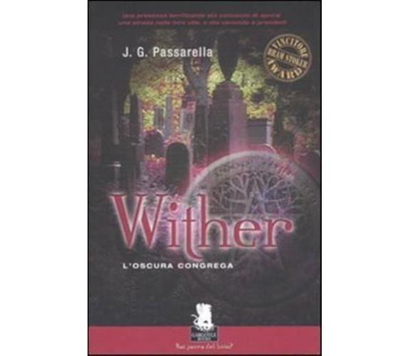 Whiter. L'oscura congrega: 1 - John G. Passarella, Gargoyle, 2005, 1° edizione