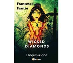 Wicked Diamonds - L'Inquisizione di Francesco Franzè,  2018,  Youcanprint