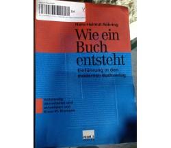 Wie ein Buch entsteht - H. H. Rohring - Primus - 2003 - MP