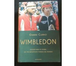 Wimbledon sessant'anni di storia del più importante torneo del mondo-Clerici- P