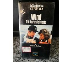 Wind Più forte del vento - vhs - 1994 -La repubblica -F