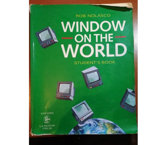 Window on the world - Rob Nolasco - La nuova Italia - 1995 - M