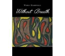 Without Breath di Vero Gabrieli,  2019,  Youcanprint
