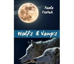 Wolf's & Vamp's di Paola Fratnik,  2020,  Youcanprint