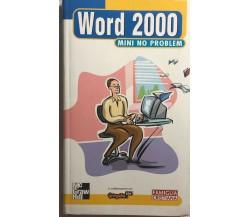 Word 2000 mini no problem di Claudio Romeo,  2001,  Mcgraw Hill