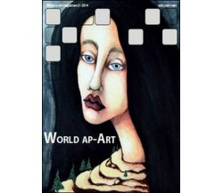 World ap-Art (2014) Vol.3  di S. Cataudella,  2014,  Youcanprint - ER
