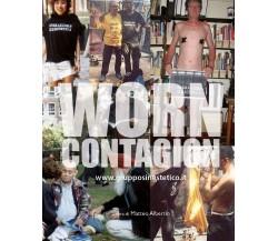 Worn Contagion di Matteo Albertin,  2020,  Youcanprint