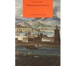 Wunderkammer Barocca - Mario Alberghina - Copertina flessibile Nuovo