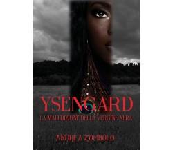 YSENGARD La maledizione della vergine nera, Andrea Zombolo,  2019,  Youcanprint